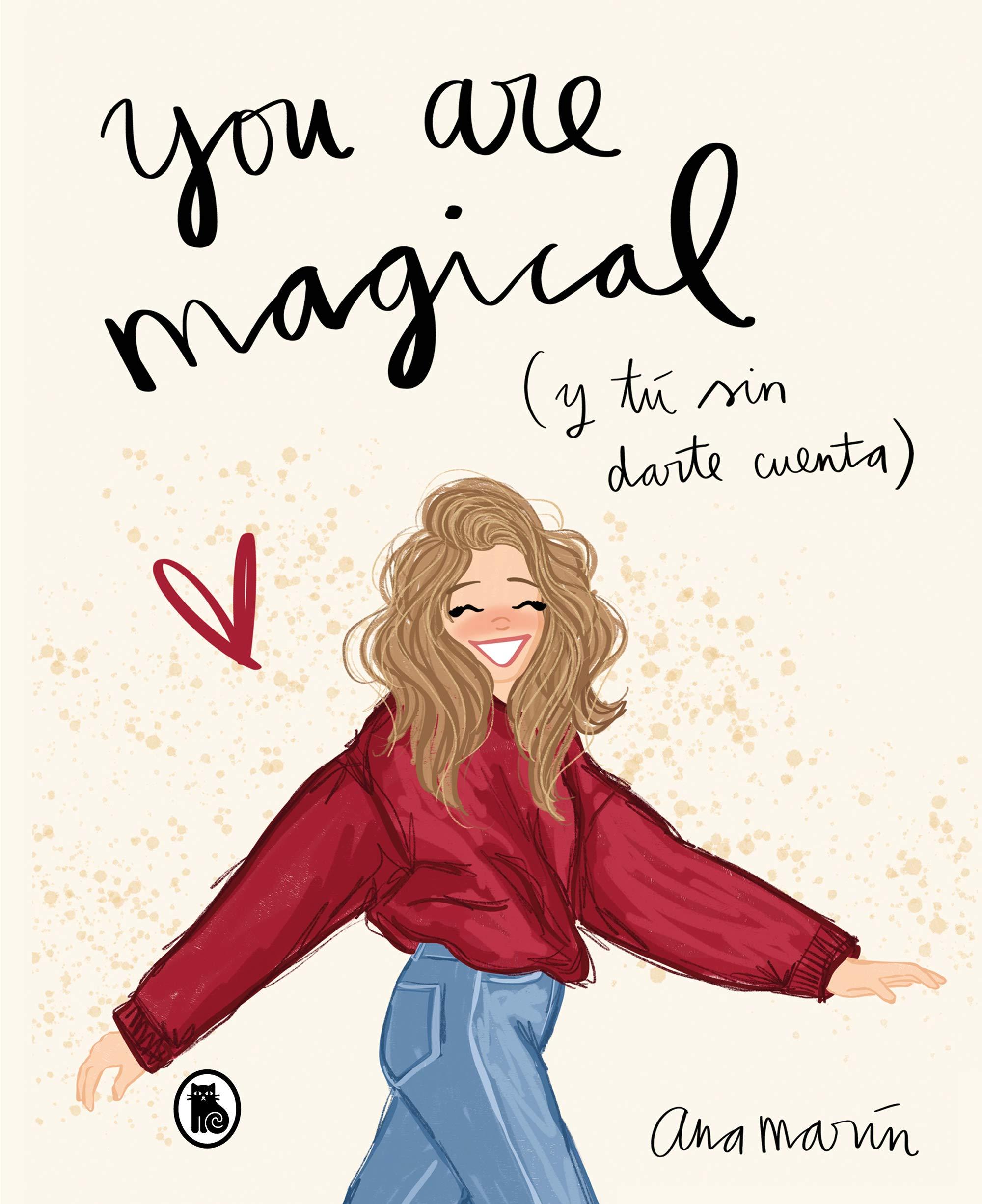 You are magical: Y tú sin darte cuenta Bruguera Tendencias: Amazon.es: Ana  Marín: Libros