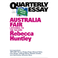 Quarterly Essay 73 Australia Fair: Listening to the Nation