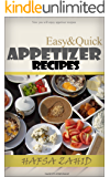 Easy & Quick Appetizer Recipes: The Complete Guide To Make Delicious Food.