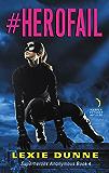 #Herofail: Superheroes Anonymous Book 4
