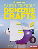 Earth-Friendly Engineering Crafts (Green