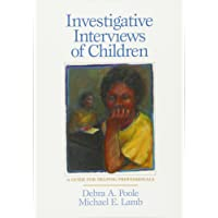 Investigative Interviews of Children: A Guide For Helping Professionals