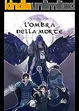 L'Ombra della Morte (La Chiamata del Destino Vol. 2)