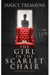 The Girl in the Scarlet Chair: A Supernatural Ghost Story (Haunting Clarisse - Book 1) Kindle Edition