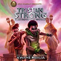 Tristan Strong Destroys the World: A Tristan Strong Novel, Book 2