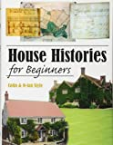 House Histories for Beginners