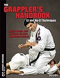 The Grappler's Handbook Gi and No-Gi Techniques