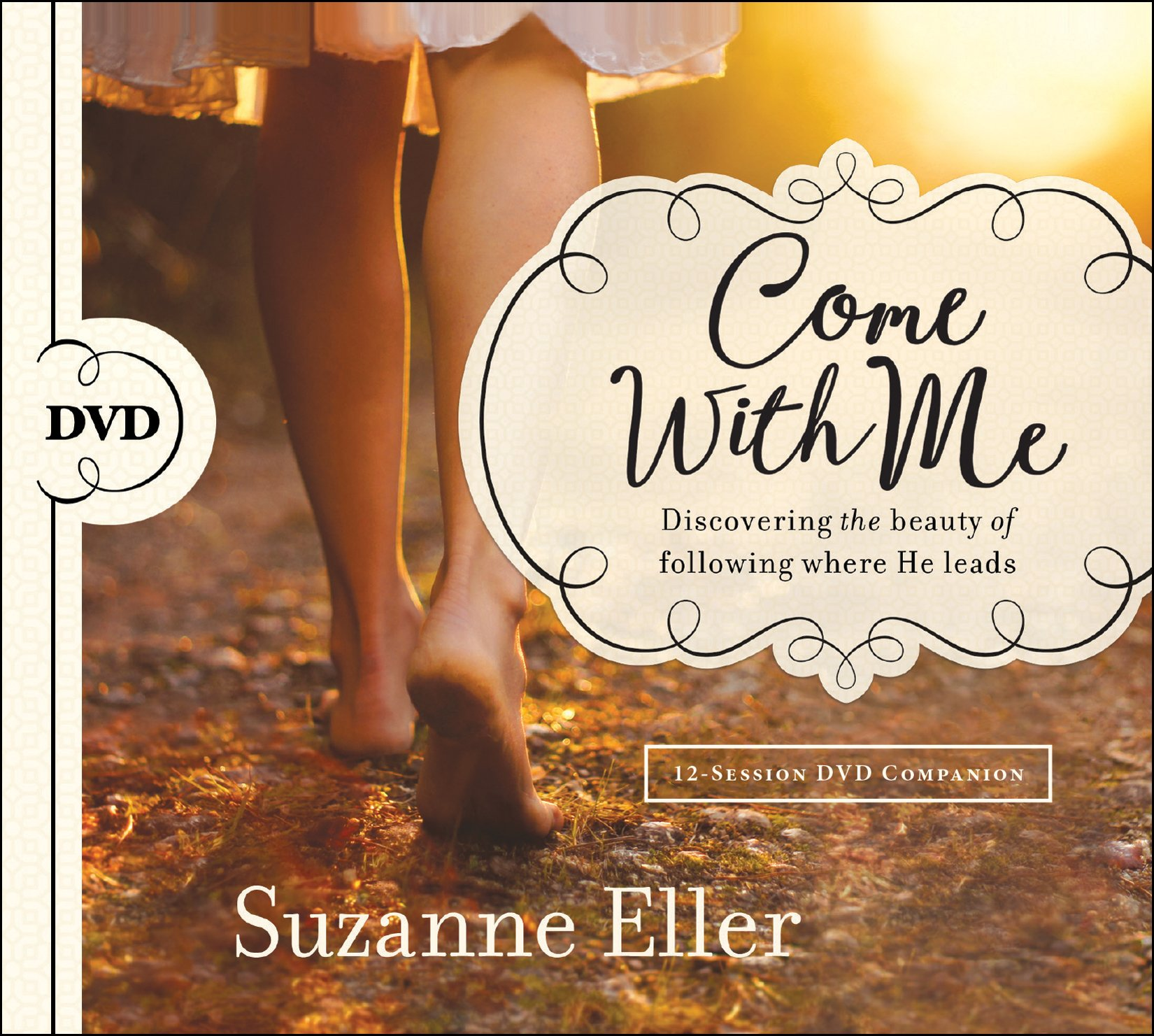 Come With Me: Discovering the Beauty of Following Where He Leads ebook