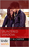 The Vampire Diaries: Splintered Shadow (Kindle Worlds Novella) (Dead Ringer Book 1)