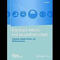 Handbuch Arbeits- und Gesundheitsschutz: Praktischer Leitfaden für Klein- und Mittelunternehmen (ifaa-Edition)