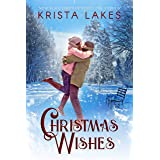Christmas Wishes: A Small Town Christmas Love Story