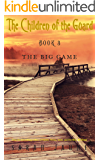 The Big Game (Children of the Guard Book 3)
