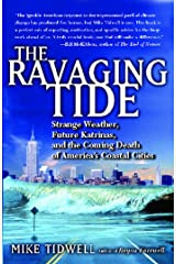 The Ravaging Tide: Strange Weather, Future Katrinas, and the Coming Death of America's Coastal Cities Kindle Edition