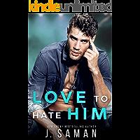 Love to Hate Her : A Forbidden Single Dad Rock Star Romance (Wild Minds Duet Book 1)