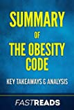 Summary of The Obesity Code: Includes Key Takeaways & Analysis