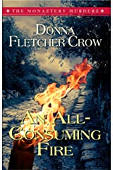 An All-Consuming Fire (The Monastery Murders Book 5) Kindle Edition