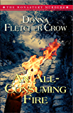 An All-Consuming Fire (The Monastery Murders Book 5)