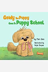 Goldy the Puppy Goes to Puppy School: (Goldy the Puppy Book 2) Kindle Edition