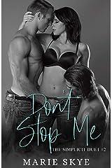 Don't Stop Me (Simplicit Duet Book 2) Kindle Edition