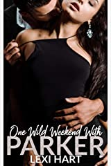 One Wild Weekend With Parker Kindle Edition
