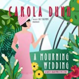 A Mourning Wedding: The Daisy Dalrymple Mysteries, Book 13