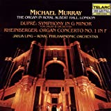 Dupre : Symphony in G Minor, Rheinberger : Organ Concerto No. 1 in F