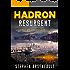 HADRON Resurgent