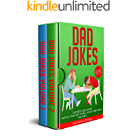 Dad Jokes: The Best Dad Jokes, Awfully Bad but Funny Jokes and Puns Volumes 1 and 2 (Dad Jokes  Book 3)