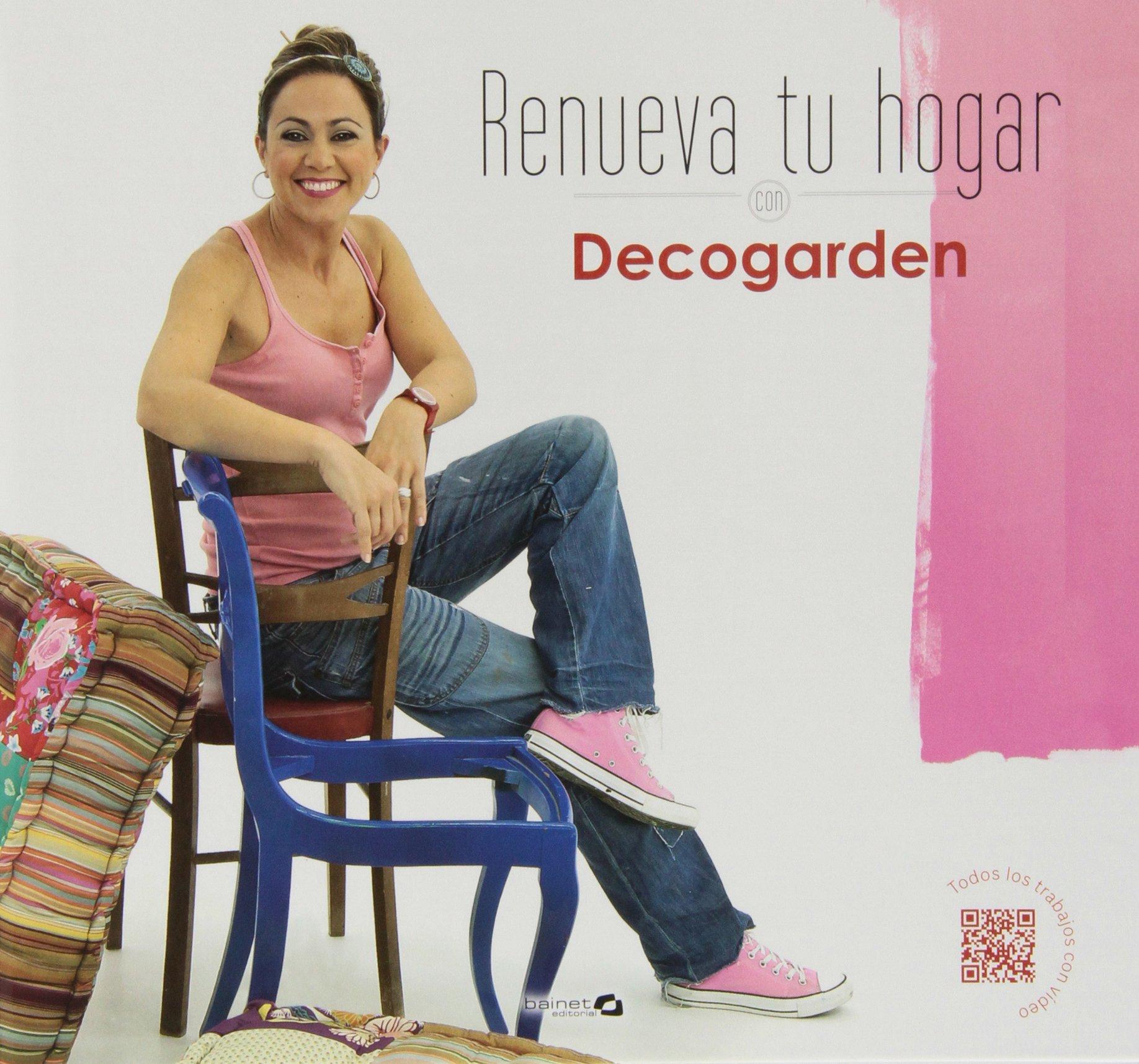 Renueva Tu Hogar Con Decogarden Tapa dura – 18 nov 2013 Bainet 8496177785 DIY: general Interior design