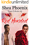 Red Handed: An MM Mpreg Romance (True Colors Book 3)