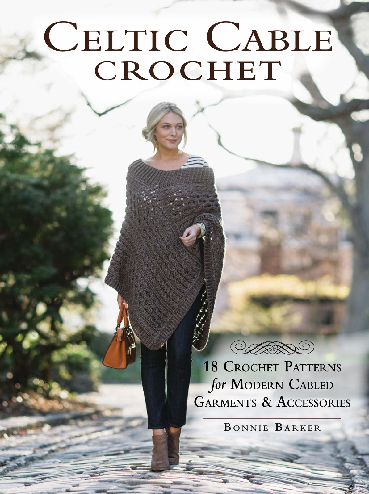 Celtic cable crochet 18 crochet patterns for modern cabled celtic cable crochet 18 crochet patterns for modern cabled garments accessories bonnie barker 9781632503534 amazon books fandeluxe Choice Image