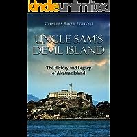 Uncle Sam's Devil Island: The History and Legacy of Alcatraz Island