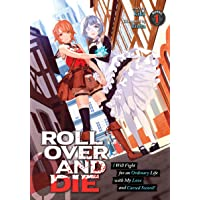 ROLL OVER AND DIE: I Will Fight for an Ordinary Life with My Love and Cursed Sword! (Light Novel) Vol. 1