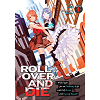 ROLL OVER AND DIE: I Will Fight for an Ordinary Life with My Love and Cursed Sword! (Light Novel) Vol. 1 (English…