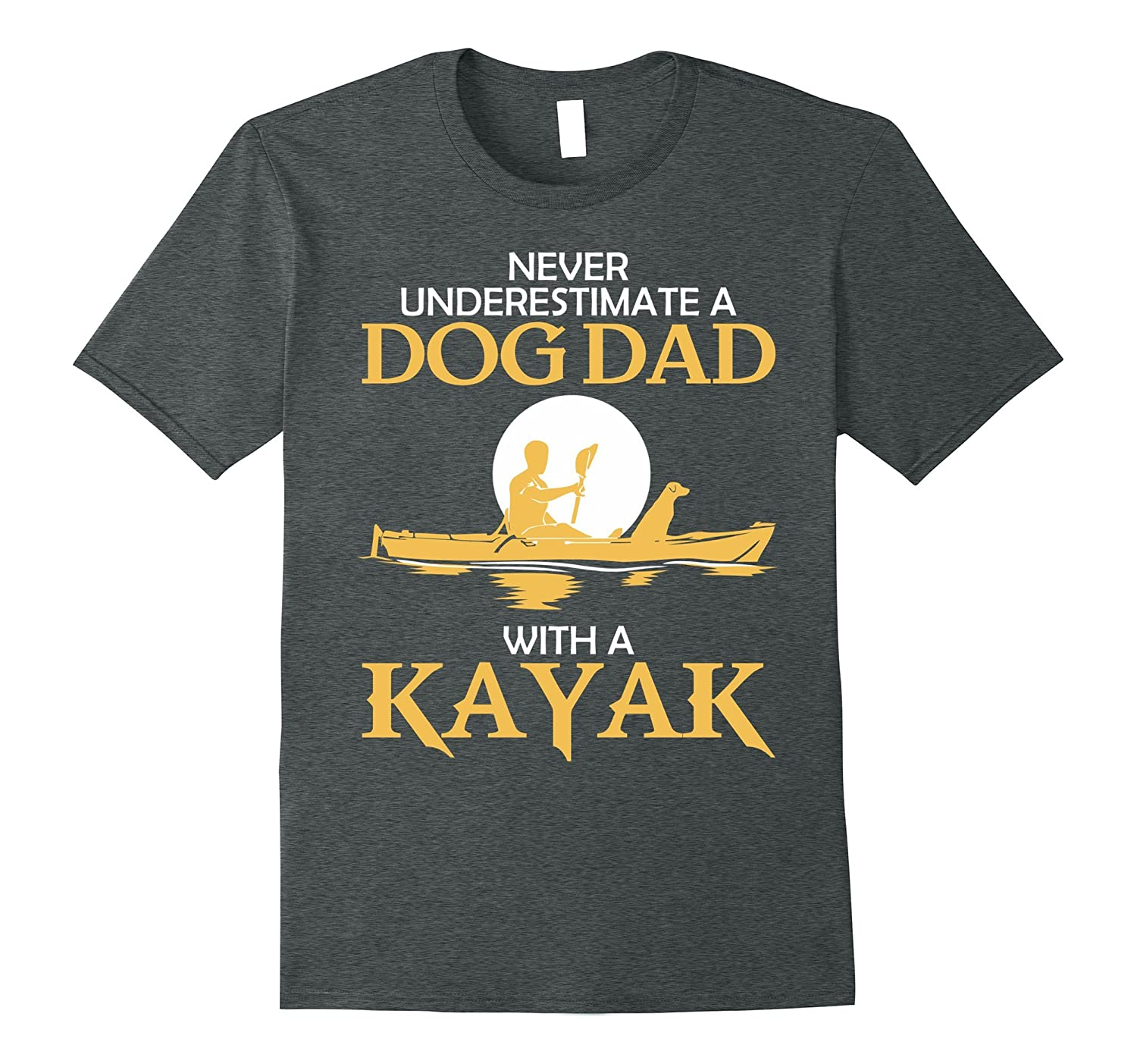 Mens Never Underestimate Kayak Dog Dad T-shirt