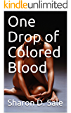 One Drop of Colored Blood (Kindle Publishing Series Book 2)