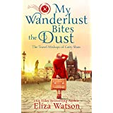 My Wanderlust Bites the Dust (The Travel Mishaps of Caity Shaw Book 4)