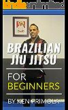 Jiu Jitsu For Beginners: Getting The Right Start (English Edition)
