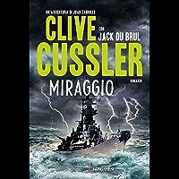 Miraggio: Oregon Files - Le avventure del capitano Juan Cabrillo (Italian Edition)