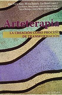Arteterapia: La creación como proceso de transformación (Horizontes-Salud)