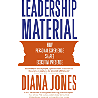 Leadership Material: How Personal Experience Shapes Executive Presence (English Edition)