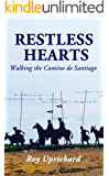 RESTLESS HEARTS: Walking the Camino de Santiago.   A love letter to the Camino Frances.