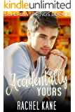 Accidentally Yours: A Friends-to-Lovers Gay Romance (Superbia Springs Book 3)