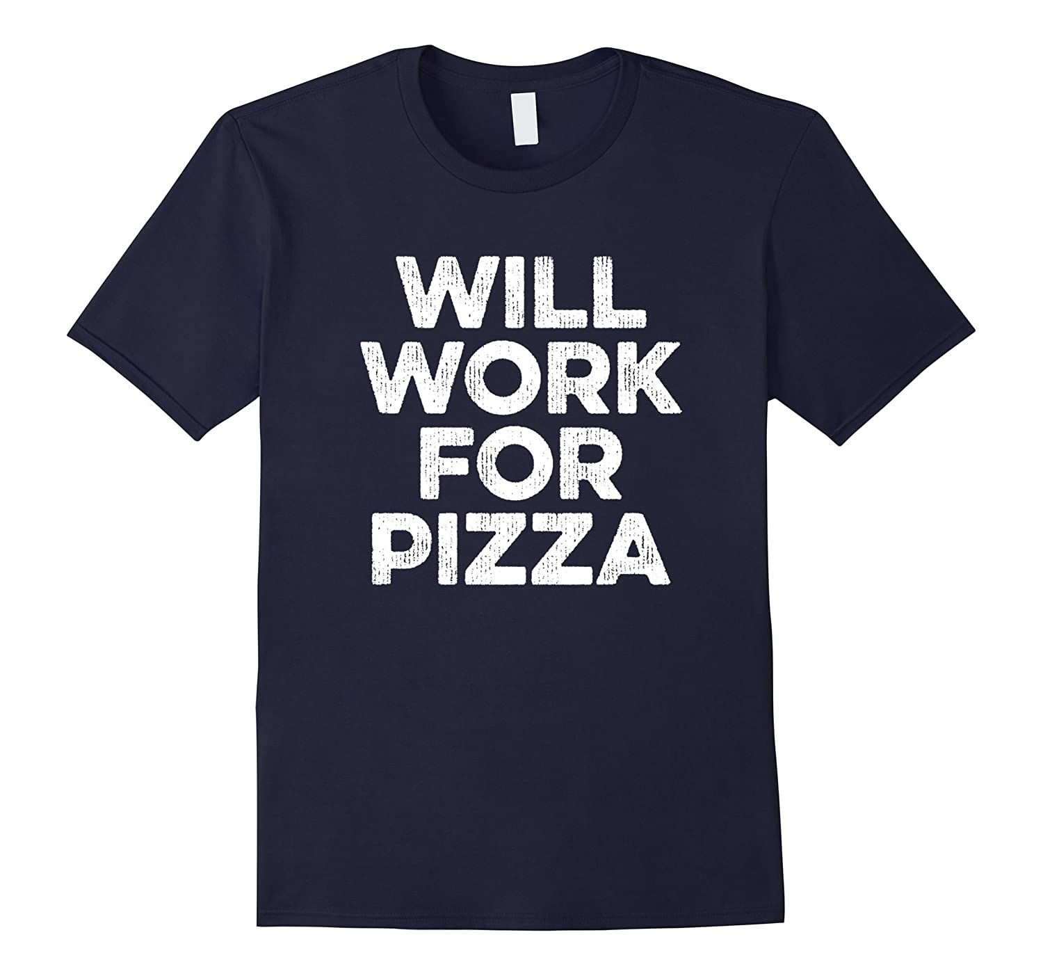 Will Work For Pizza T-Shirt Funny Pizza Lovers Gift-Art