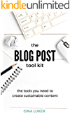 The Blog Post Tool Kit: (the tools you need to create sustainable content)