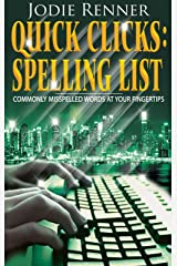 Quick Clicks: Spelling List: Commonly Misspelled Words at Your Fingertips Kindle Edition