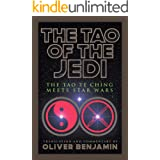 The Tao of the Jedi: The Tao Te Ching Meets Star Wars