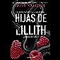 HIJAS DE LILLITH: Él siempre fue fuerte. Ella lo hará invencible. (LA ORDEN DE CAÍN nº 2)