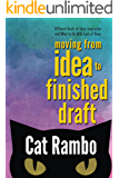 Moving From Idea to Finished Draft