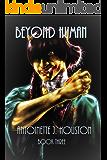Beyond Human: Book Three (Mostly Human 3)